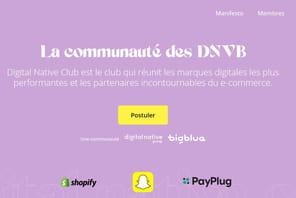 Le Digital Native Club, un nouveau club d'affaires pour fédérer les DNVB françaises